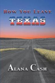 How You Leave Texas by Alana Cash image