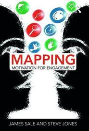 Mapping Motivation for Engagement by James Sale