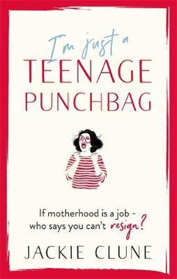 I'm Just a Teenage Punchbag by Jackie Clune