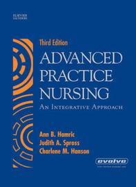 Advanced Practice Nursing: An Integrative Approach by Ann B. Hamric image