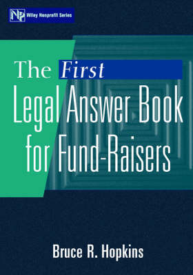 The First Legal Answer Book for Fund-Raisers by Bruce R Hopkins image