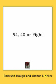 54, 40 or Fight by Emerson Hough image