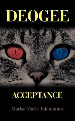 Deogee: Acceptance by Marisa Marie Talamantez