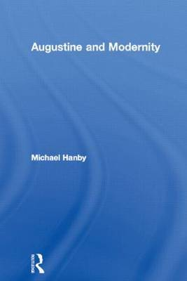 Augustine and Modernity by Michael Hanby image