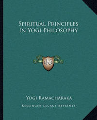 Spiritual Principles in Yogi Philosophy by Yogi Ramacharaka image