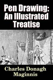 Pen Drawing - an Illustrated Treatise by Charles Donagh Maginnis