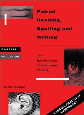 Paired Reading, Spelling and Writing by Keith J Topping