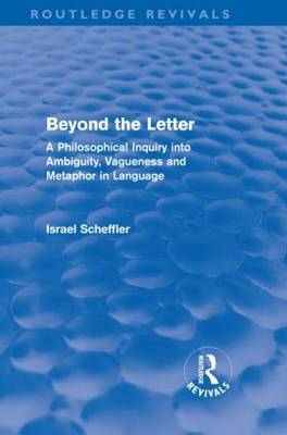 Beyond the Letter by Israel Scheffler