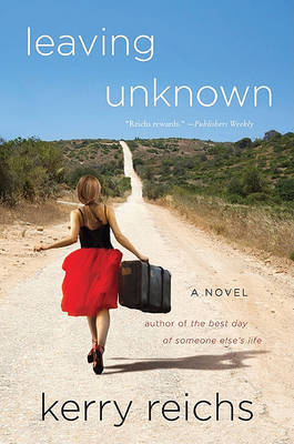 Leaving Unknown by Kerry Reichs