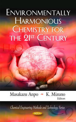 Environmentally Harmonious Chemistry for the 21st Century