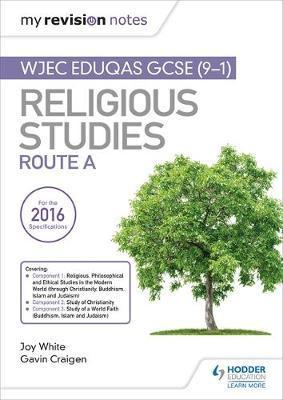 My Revision Notes WJEC Eduqas GCSE (9-1) Religious Studies Route A by Joy White