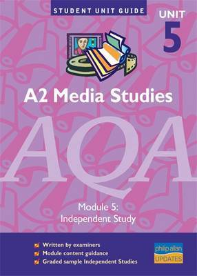 A2 Media Studies AQA: Module 5 by David Probert