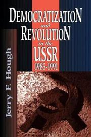 Democratization and Revolution in the USSR, 1985-91 by Jerry F Hough image