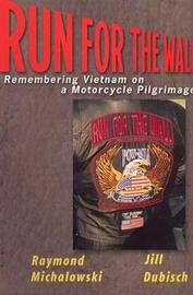 Run For The Wall by Raymond J. Michalowski