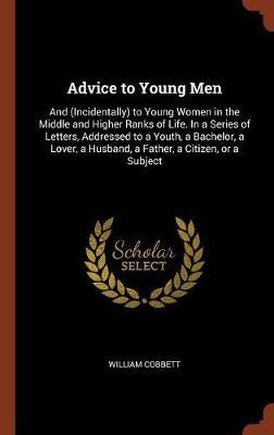 Advice to Young Men by William Cobbett image