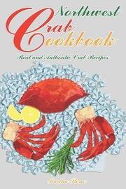 Northwest Crab Cookbook by Martha Stone