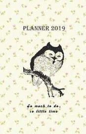 Planner 2019 So Much to Do, So Little Time by Rainbow Notebooks