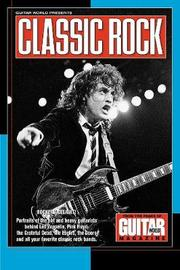 Guitar World Presents Classic Rock by Various Authors