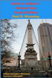 Guide to Indiana's Historic Sites - Central Edition by Paul R Wonning