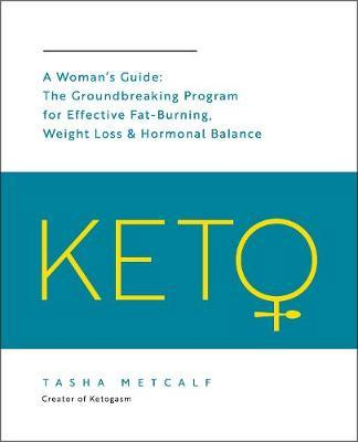 Keto: A Woman's Guide by Tasha Metcalf
