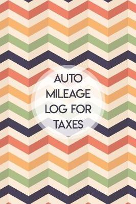 Auto Mileage Log for Taxes by Charles M Robinson image