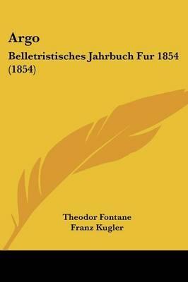 Argo: Belletristisches Jahrbuch Fur 1854 (1854) by Franz Kugler image