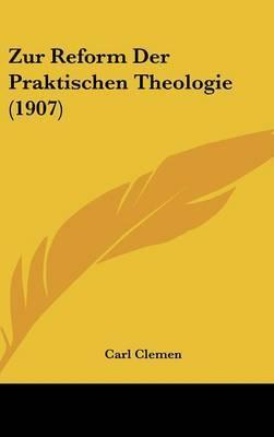 Zur Reform Der Praktischen Theologie (1907) by Carl Clemen image