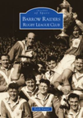 Barrow Raiders Rugby League Club by Keith Nutter