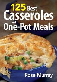 125 Casseroles and One-pot Meals by Rose Murray image