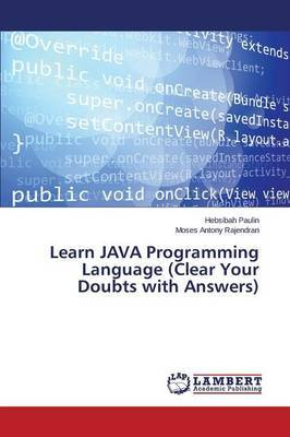Learn Java Programming Language (Clear Your Doubts with Answers) by Paulin Hebsibah