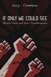 If Only We Could See by Gary Commins