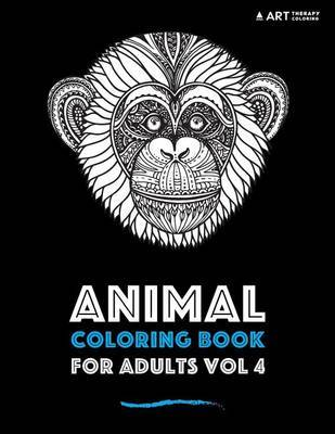 Animal Coloring Book For Adults Vol 4 by Art Therapy Coloring