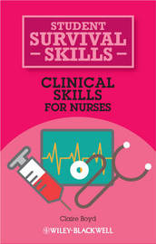 Clinical Skills for Nurses by Claire Boyd