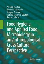 Food Hygiene and Applied Food Microbiology in an Anthropological Cross Cultural Perspective by Salvatore Parisi