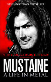 Mustaine: A Life in Metal by Dave Mustaine