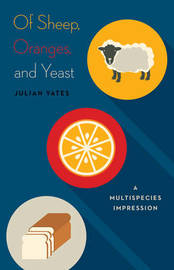 Of Sheep, Oranges, and Yeast by Julian Yates image