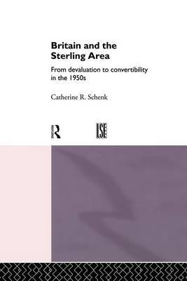 Britain and the Sterling Area by Catherine Schenk