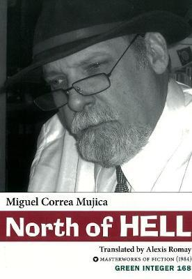 North Of Hell by Miguel Correa Mujica