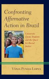 Confronting Affirmative Action in Brazil by Vania Penha-Lopes