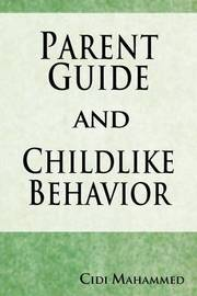 Parent Guide and Childlike Behavior by Cidi Mahammed