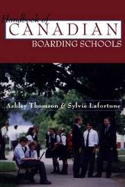 The Handbook of Canadian Boarding Schools by Ashley Thomson image