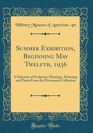 Summer Exhibition, Beginning May Twelfth, 1936 by Whitney Museum of American Art image