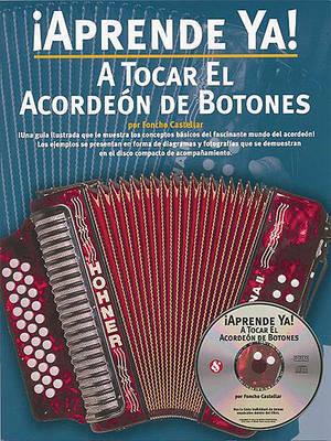 Aprende Ya] A Tocar El Acordeon De Botones by Foncho Castellar image