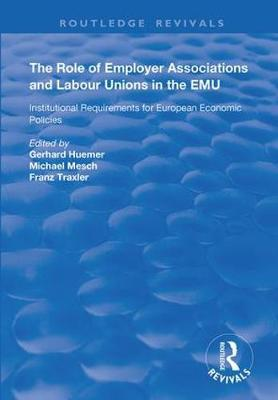 The Role of Employer Associations and Labour Unions in the EMU by Gerhard Huemer
