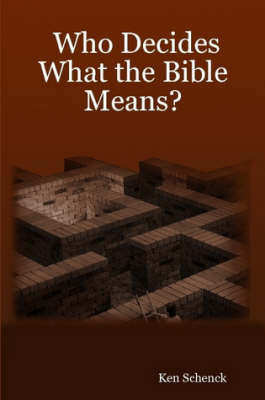 Who Decides What the Bible Means? by Ken Schenck image