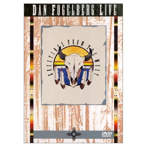Dan Fogelberg Live - Greetings From the West on DVD image