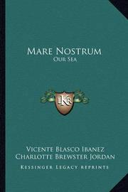 Mare Nostrum: Our Sea by Vicente Blasco Ib'anez