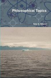 Philosophical Topics by Gary C. Gibson