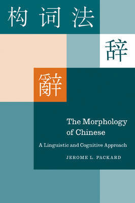 The Morphology of Chinese by Jerome L. Packard