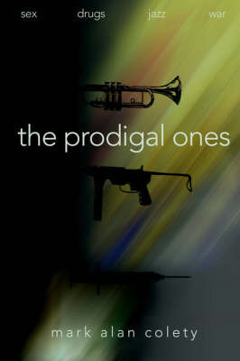 The Prodigal Ones by Mark Alan Colety